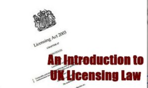 How To Run A Pub -   Introduction To UK Licensing Law