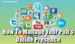 How To Manage Your Pub's Online Presence