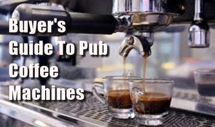 Pub Landord Advice - Coffee Machines