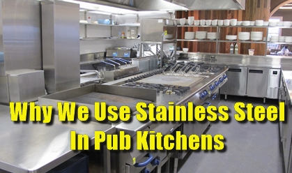 stainless steel, pub, kitchen, sinks, dishwashers, counter tops, cabinets, tables, pans, skillets, commercial kitchen, splash back, carveries, steamers, prep table, low carbon steel, chaffing dishes,