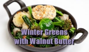 winter greens and walnut butter recipe