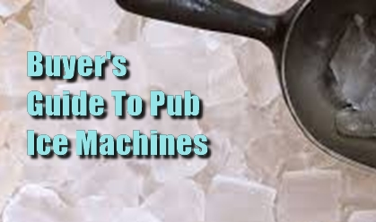 Pub Landlord Advice - Ice Makers